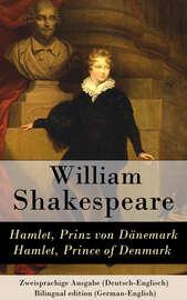 Hamlet, Prinz von D?nemark / Hamlet, Prince of Denmark - Zweisprachige Ausgabe (Deutsch-Englisch) / Bilingual edition (German-English)