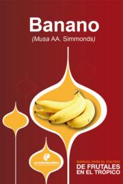 Manual para el cultivo de frutales en el tr?pico. Banano