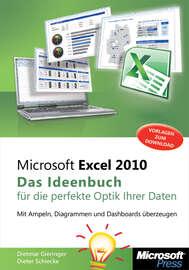 Microsoft Excel 2010 - Das Ideenbuch f?r die perfekte Optik Ihrer Daten