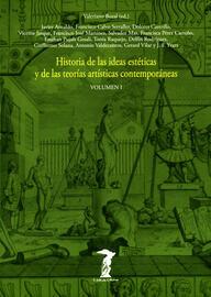 Historia de las ideas est?ticas y de las teor?as art?sticas contempor?neas. Vol. 1