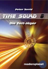 Time Squad 8: Die Zeit J?ger