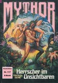 Mythor 117: Herrscher im Unsichtbaren