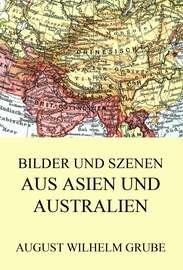 Bilder und Szenen aus Asien und Australien