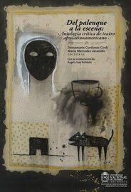 Del palenque a la escena: antolog?a cr?tica de teatro afrolatinoamericano