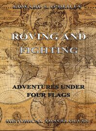 Roving And Fighting (Adventures Under Four Flags)