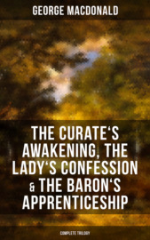 The Curate's Awakening, The Lady's Confession & The Baron's Apprenticeship (Complete Trilogy)