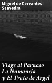 Viage al Parnaso La Numancia y El Trato de Argel