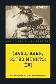 ?Bang, bang, est?s muerto IV !