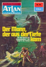 Atlan 95: Der Mann, der aus der Tiefe kam