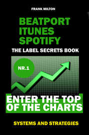Beatport Itunes Spotify - The Label Secrets Book Enter The Top of The Charts