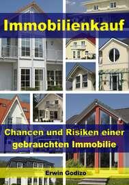 Immobilienkauf – Chancen und Risiken einer gebrauchten Immobilie