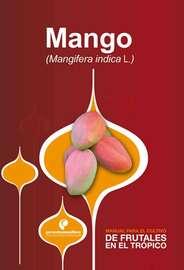 Manual para el cultivo de frutales en el tr?pico. Mango
