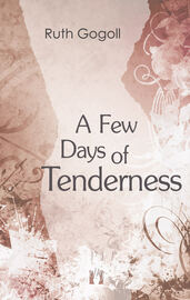A Few Days of Tenderness