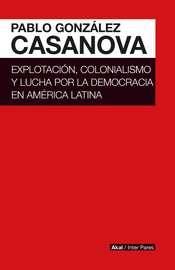 Explotaci?n, colonialismo y lucha por la democracia en Am?rica Latina
