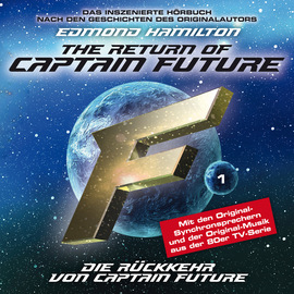 Captain Future, Folge 1: Die R?ckkehr von Captain Future - nach Edmond Hamilton
