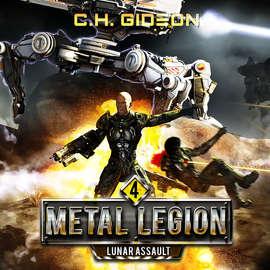 Lunar Assault - Metal Legion - Mechanized Warfare on a Galactic Scale, Book 4 (Unabridged)