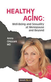 Healthy Aging: Well-Being and Sexuality at Menopause and Beyond