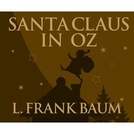 Santa Claus in Oz (Unabridged)