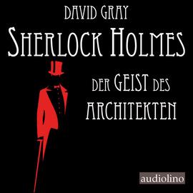 Der Geist des Architekten - Sherlock Holmes - Eine Studie in Angst, Band 1 (Ungek?rzt)