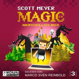 Abenteuer lass nach - Magic 2.0, Band 3 (ungek?rzt)