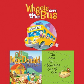 Wheels On The Bus / Old MacDonald Had a Farm / The Ants Go Marching One By One (Unabridged)