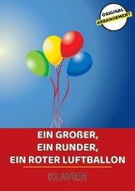 Ein gro?er, ein runder, ein roter Luftballon