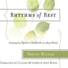 Rhythms of Rest - Finding the Spirit of Sabbath in a Busy World (Unabridged)