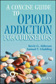 A Concise Guide to Opioid Addiction for Counselors
