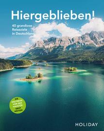 HOLIDAY Reisebuch: Hiergeblieben! Die Weltreise vor der Haust?r geht weiter