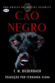 Аудиокнига - «Cão Negro – Uma Novela Da Justice Security»