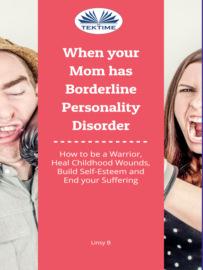 Аудиокнига - «When Your Mom Has Borderline Personality Disorder»