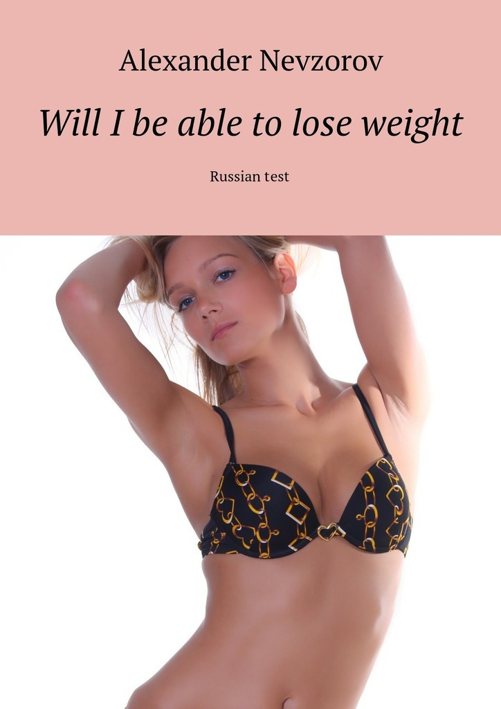Will Ibe able tolose weight. Russiantest